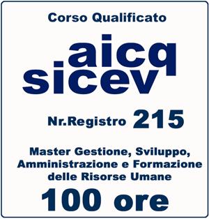 Master Riconosciuto AICQ-SICEV n. registro 215 - 100 ore - Master Gestione, Sviluppo, Amministrazione e Formazione delle Risorse Umane